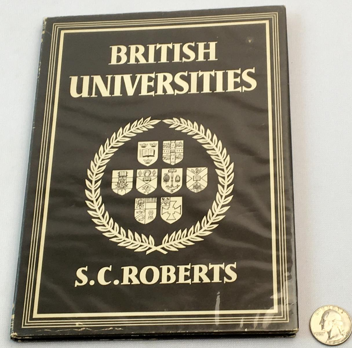 1946 British Universities by S. C. Roberts w/ Dust Jacket FIRST EDITION