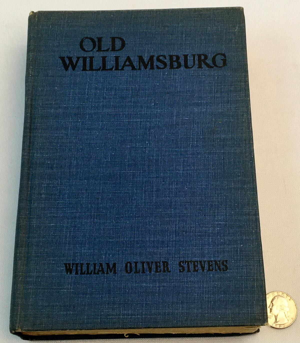 1941 Old Williamsburg and Her Neighbors by William Oliver Stevens ILLUSTRATED