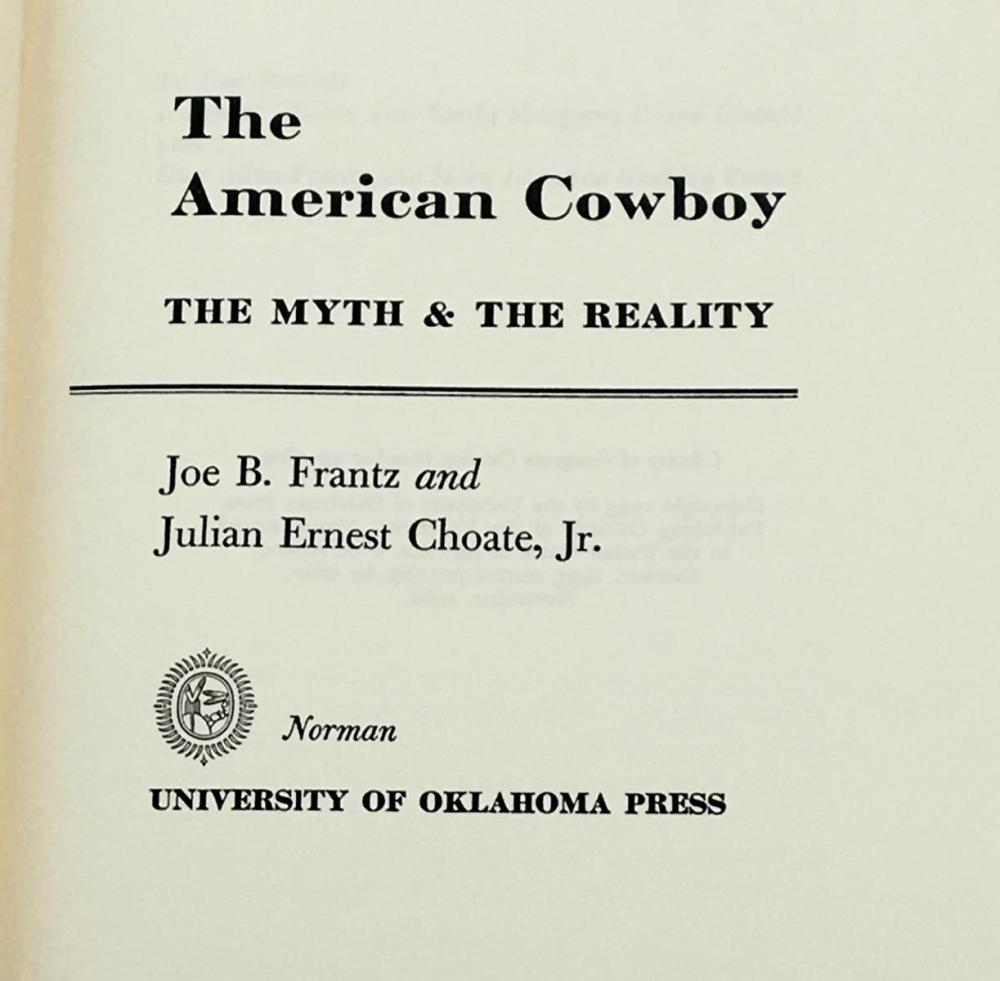 1962 The American Cowboy: The Myth & The Reality by Frantz and Choate, Jr. w/ Dust Jacket