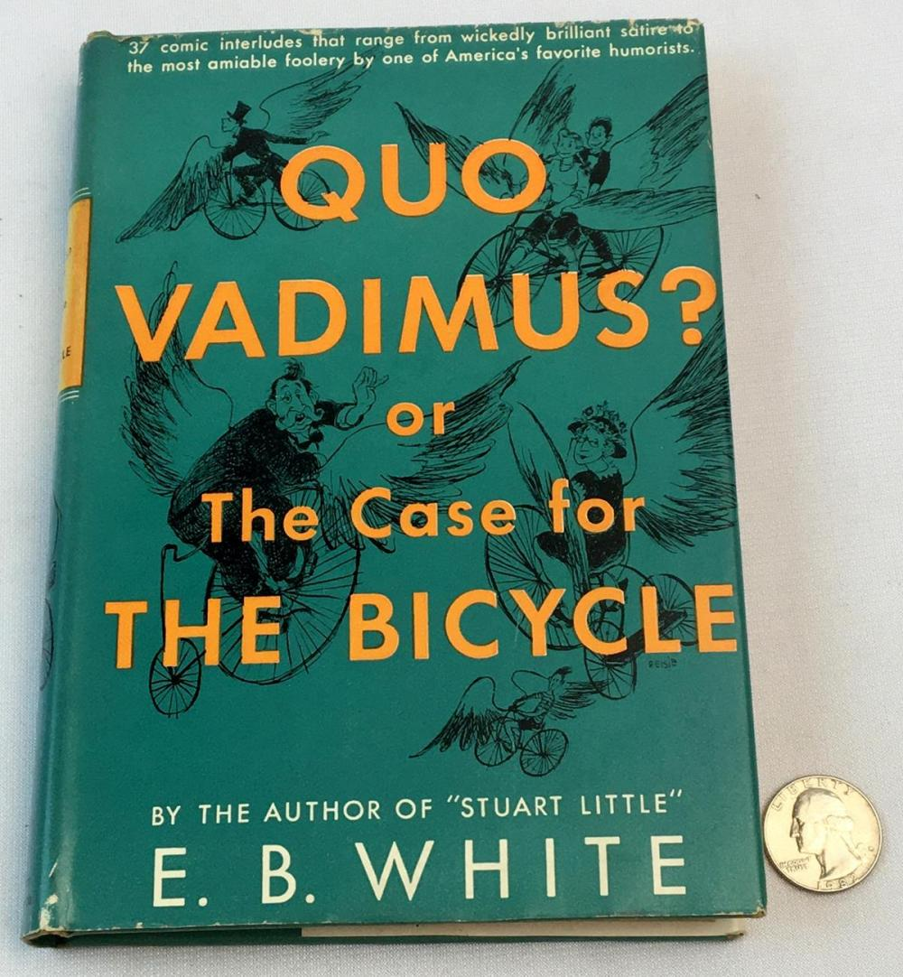1946 Quo Vadimus? or The Case For The Bicycle by E.B. White w/ Dust Jacket