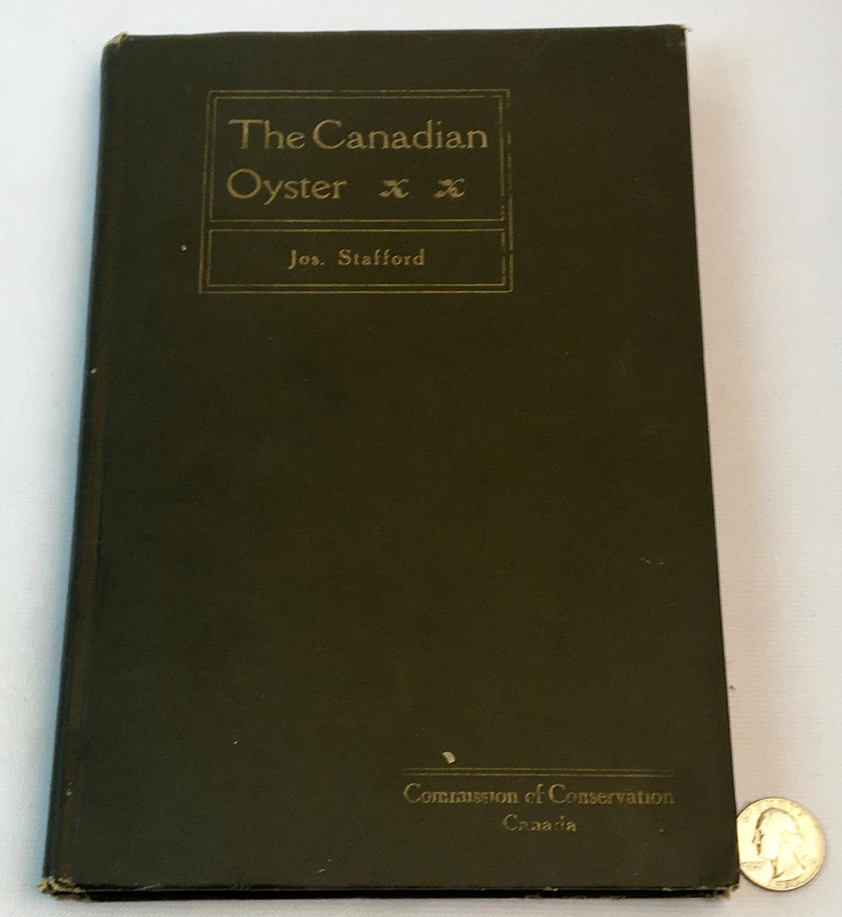 1913 The Canadian Oyster: It's Development, Environment and Culture by Jos. Stafford FIRST EDITION
