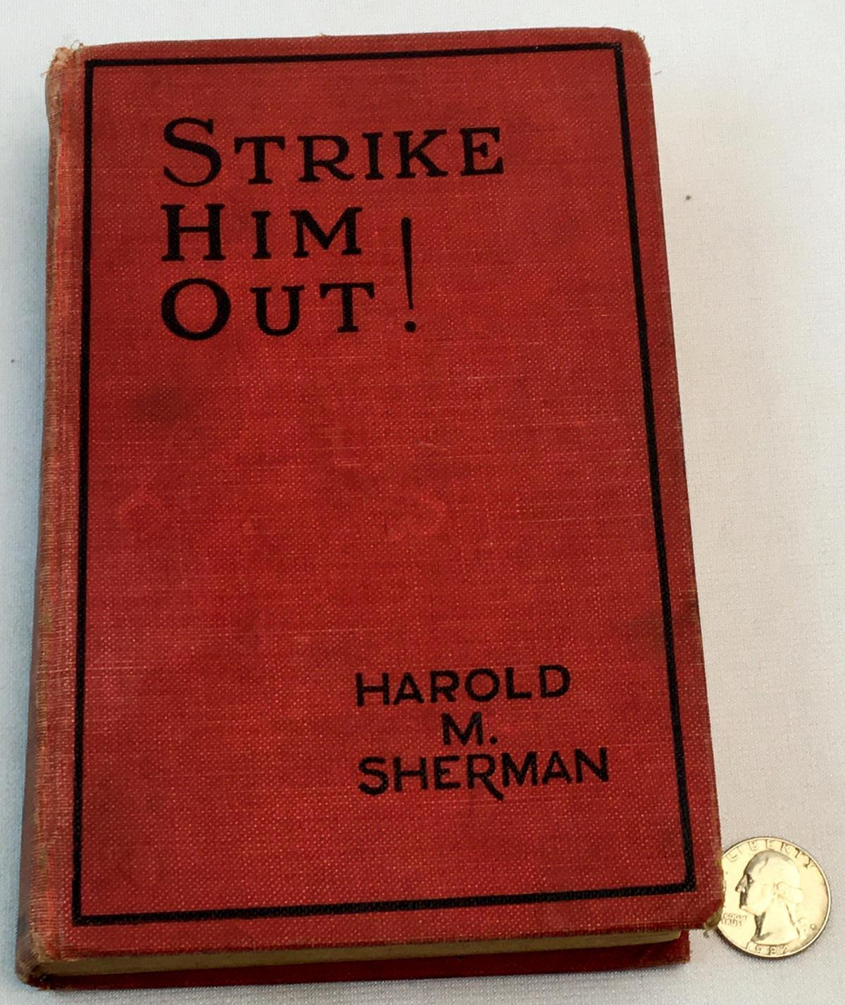 1931 Strike Him Out! by Harold M. Sherman FIRST EDITION
