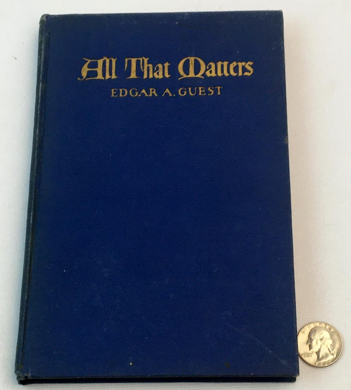 1922 All That Matters by Edgar A. Guest ILLUSTRATED
