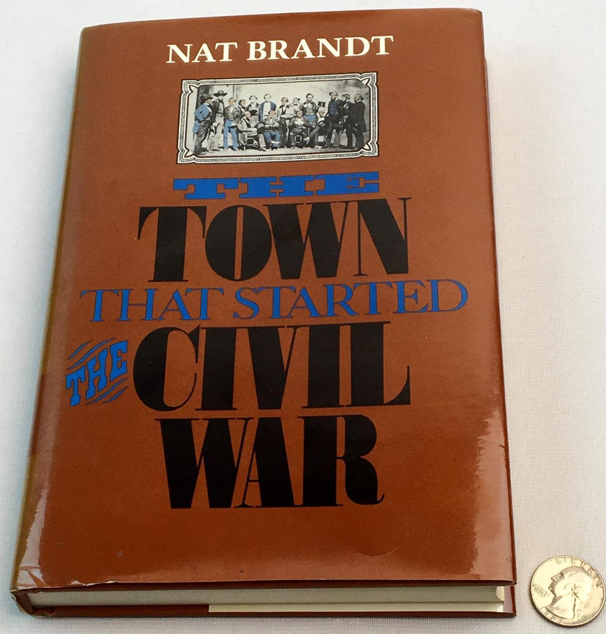 1990 The Town That Started The Civil War by Nat Brandt w/ Dust Jacket FIRST EDITION