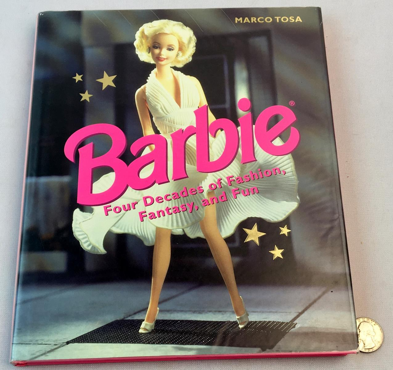 1998 Barbie: Four Decades of Fashion, Fantasy and Fun by Marco Tosa w/ Dust Jacket