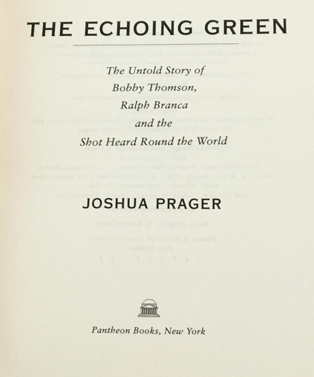 2006 The Echoing Green: The Untold Story of Bobby Thomson and The Shot Heard Round The World by Prager FIRST EDITION