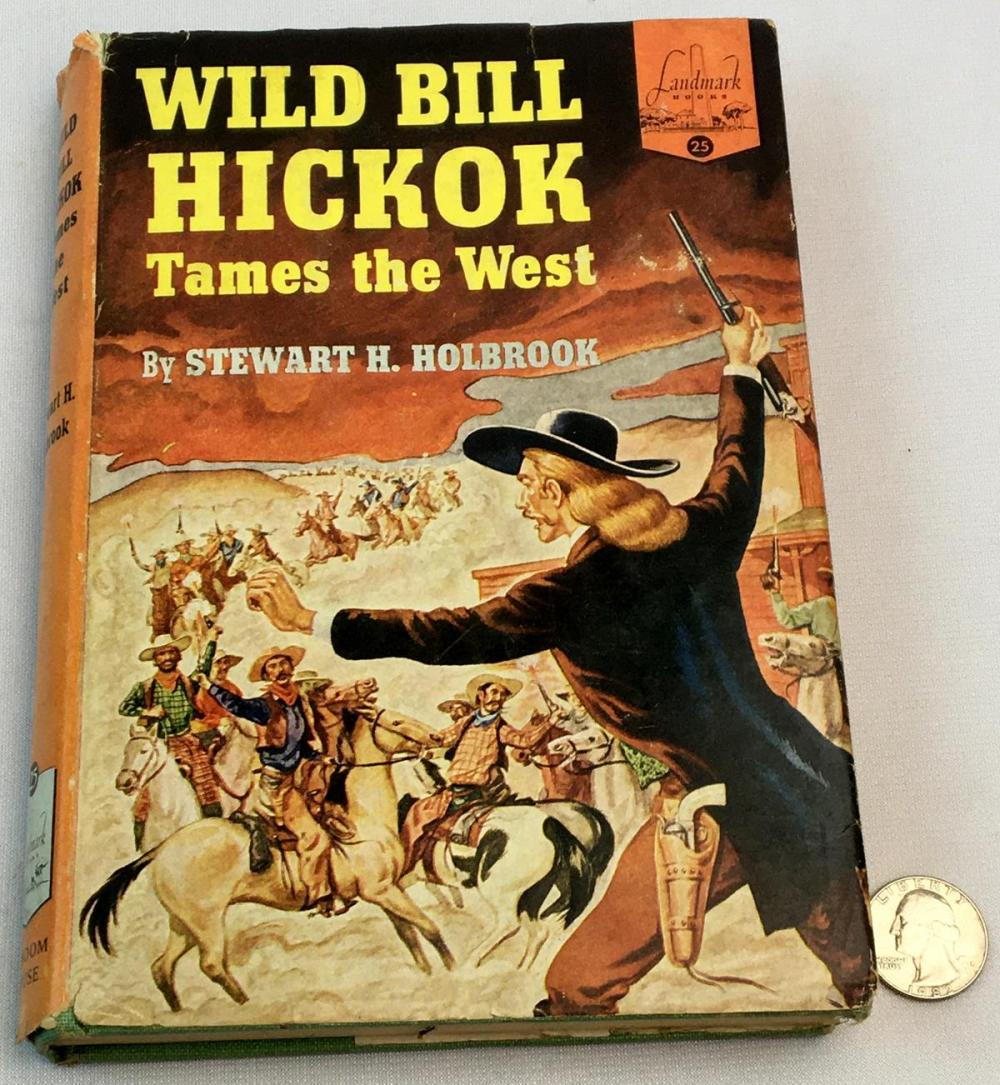 1952 Wild Bill Hickock Tames The West by Stuart H. Holbrook w/ DJ