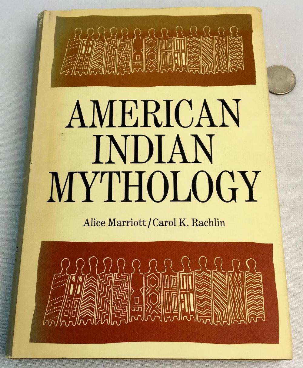 1968 American Indian Mythology by Alice Marriott and Carol K. Rachlin w/ Dust Jacket Illustrated FIRST EDITION