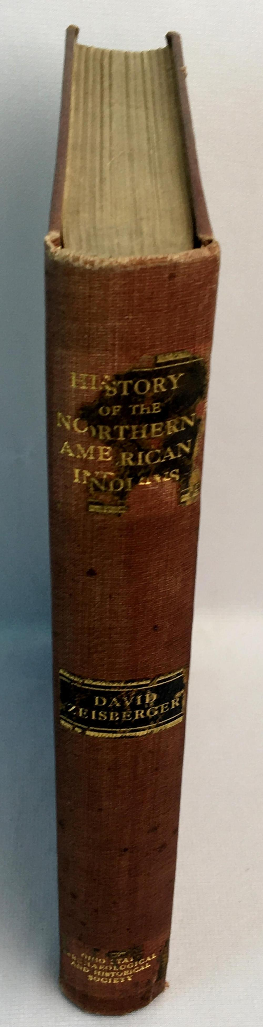 1910 David Zeisberger's History of The Northern American Indians by Hulbert and Schwarze FIRST EDITION