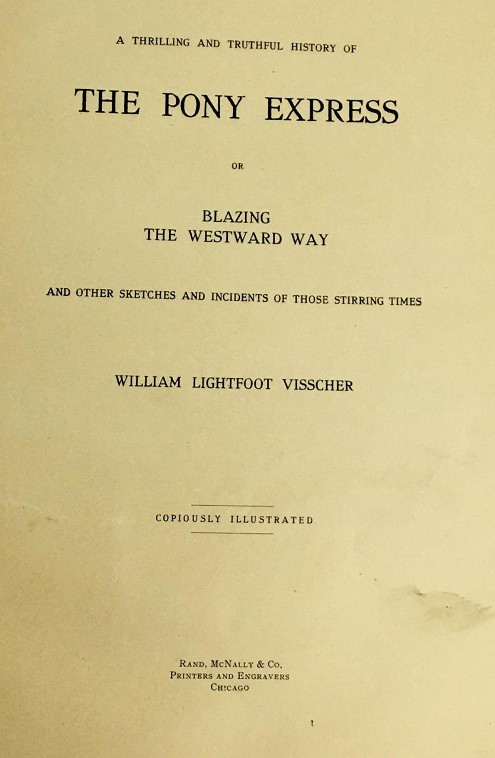 1908 The Pony Express or Blazing The Westward Way by William Lightfoot Visscher Illustrated FIRST EDITION