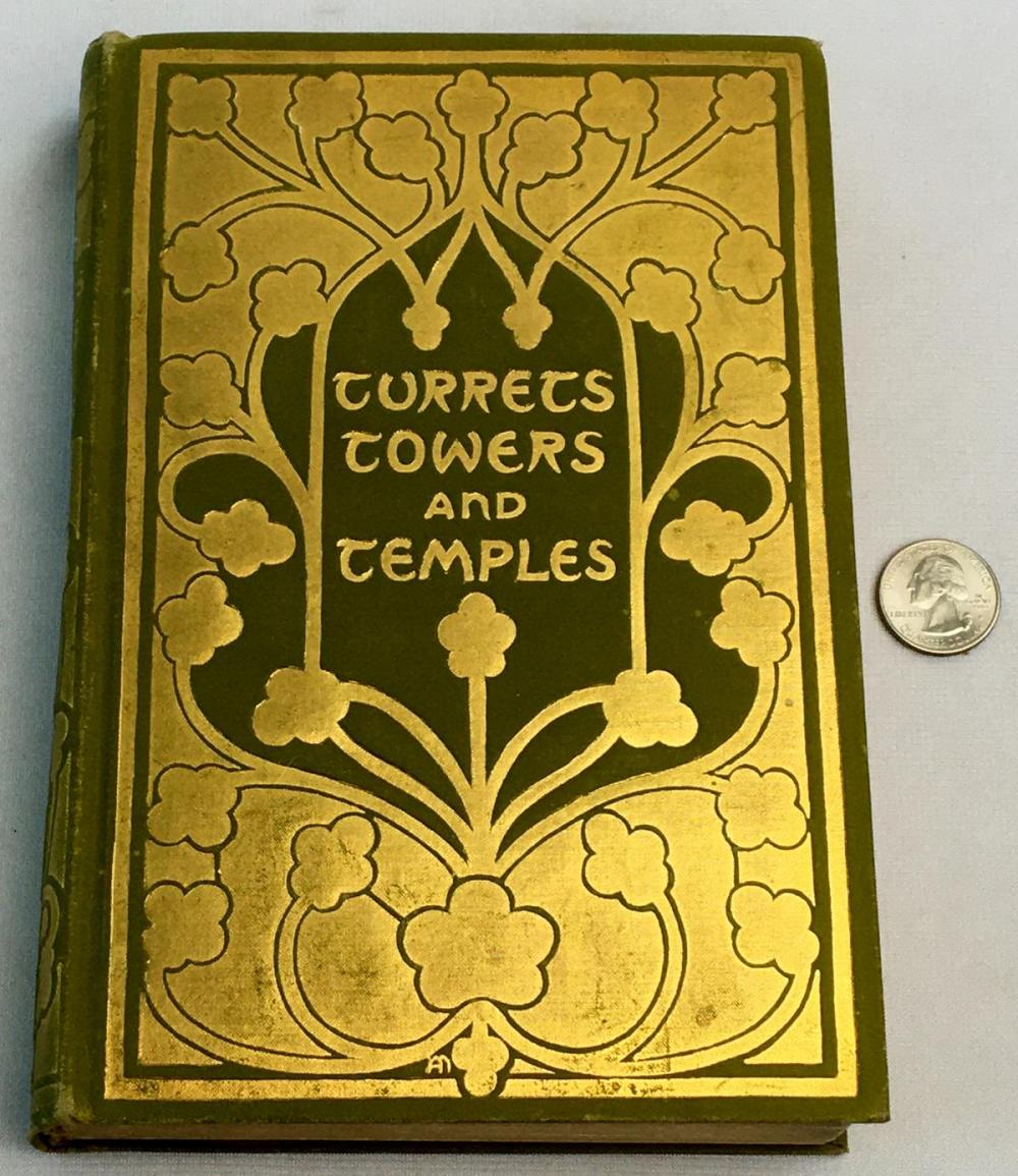 1898 Turrets, Towers, & Temples by Esther Singleton FIRST EDITION