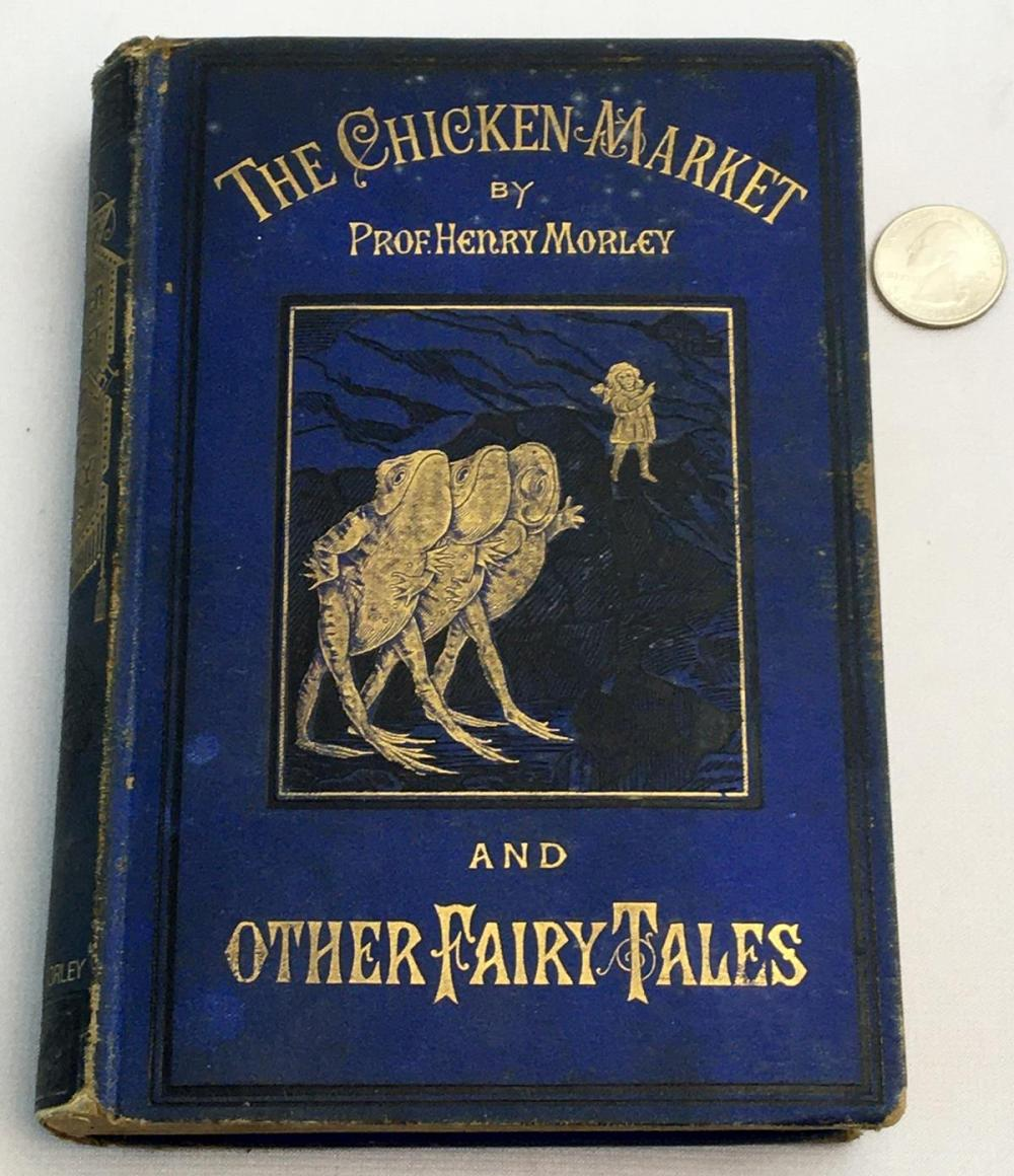 1877 The Chicken Market & Other Fairy Tales by Henry Morely ILLUSTRATED
