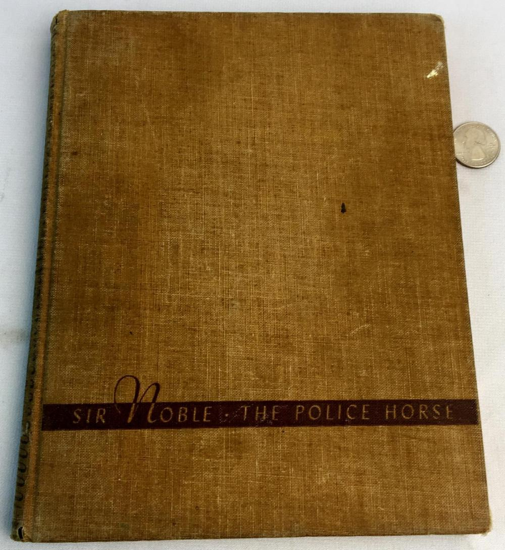 1940 Sir Noble: The Police Horse by Mary Graham Bonner Illustrated FIRST EDITION