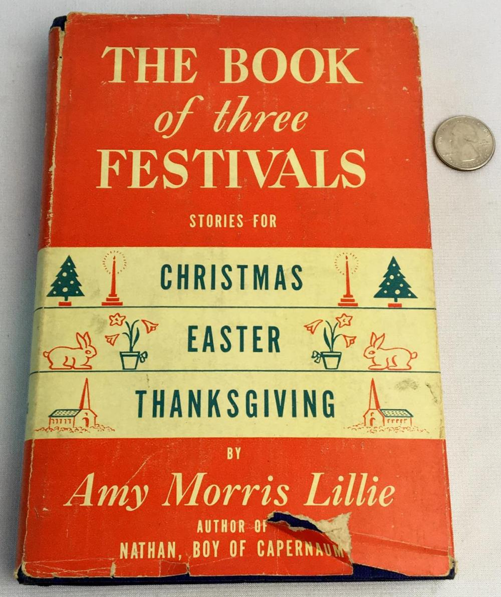 1948 The Book of Three Festivals by Amy Morris Lillie w/ Dust Jacket Illustrated FIRST EDITION