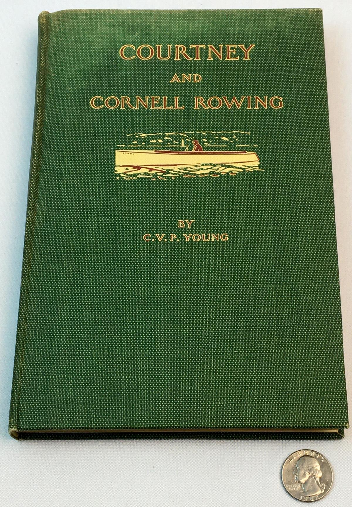 1923 Courtney and Cornell Rowing by Charles Van Patten Young FIRST EDITION