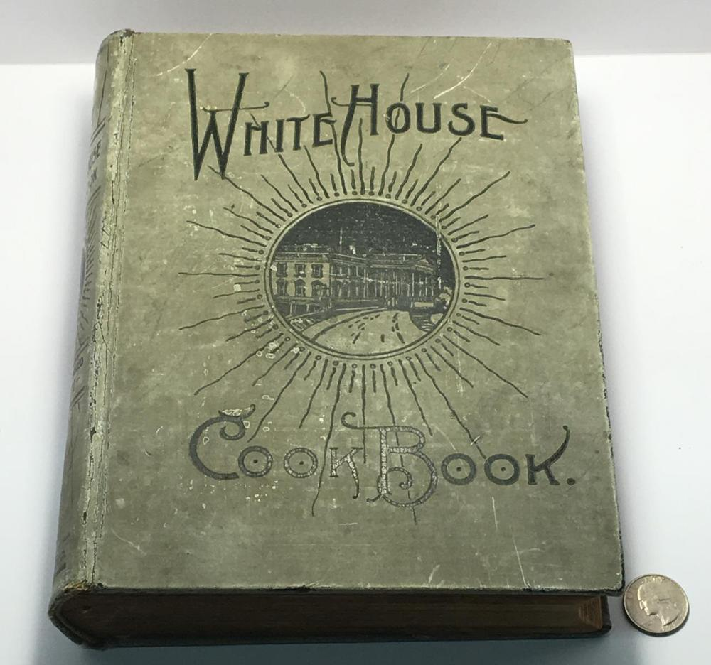 1901 The White House Cookbook by Hugo Ziemann & Mrs. F. L. Gillette