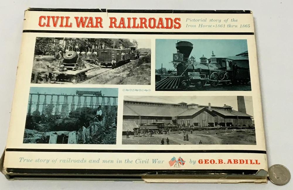 1961 Civil War Railroads: Pictorial Story of Iron Horse (1861-1865)