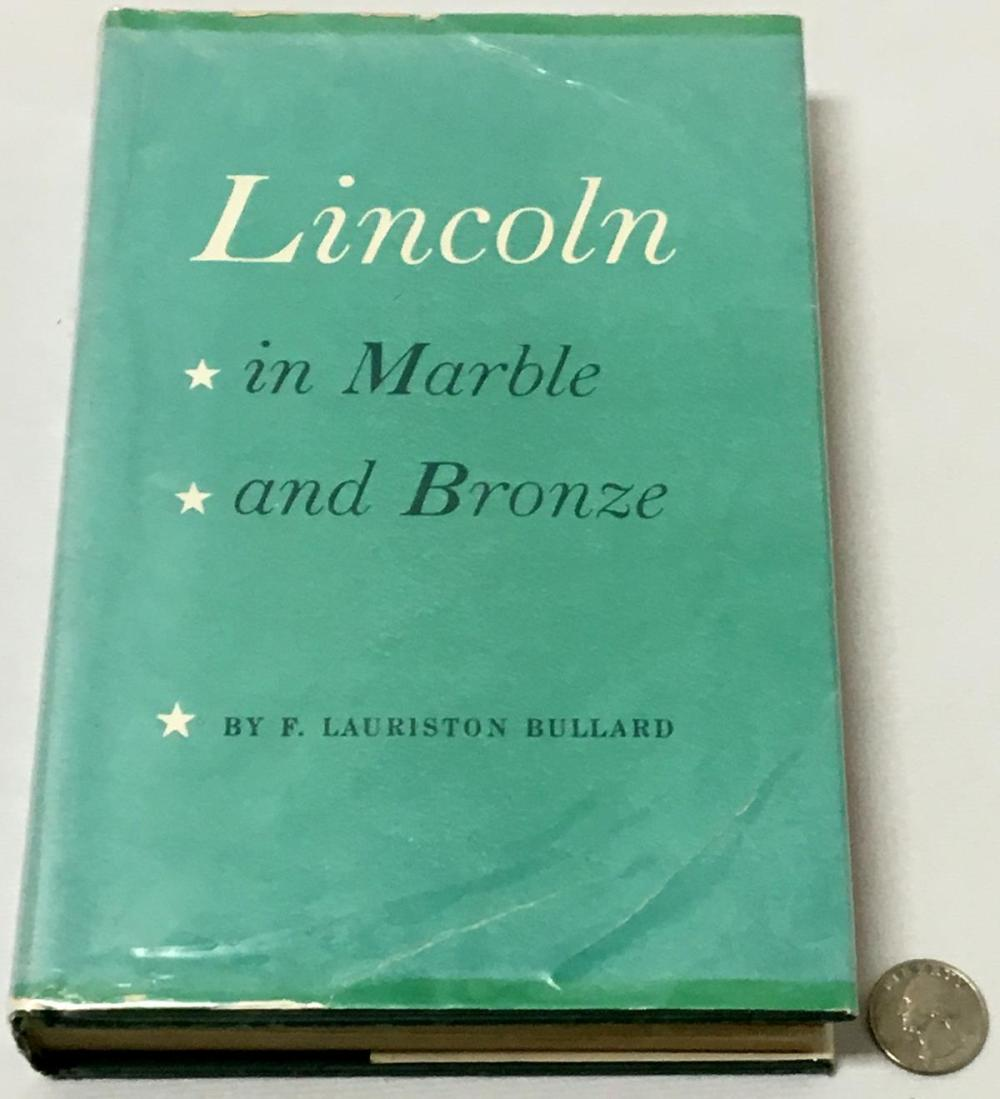 1952 Lincoln In Marble And Bronze by F. Lauriston Bullard FIRST EDITION