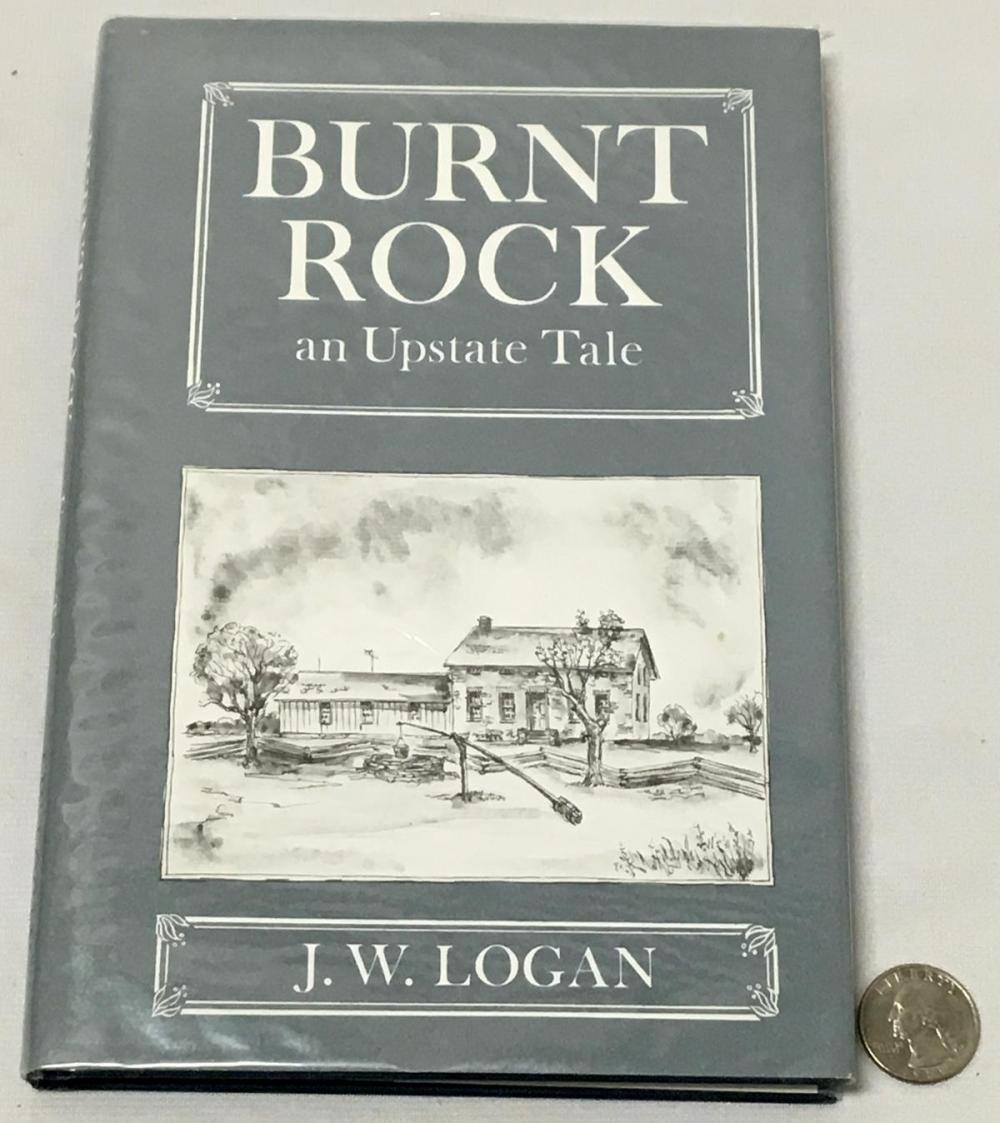 SIGNED 1984 Burnt Rock an Upstate Tale by J. W. Logan