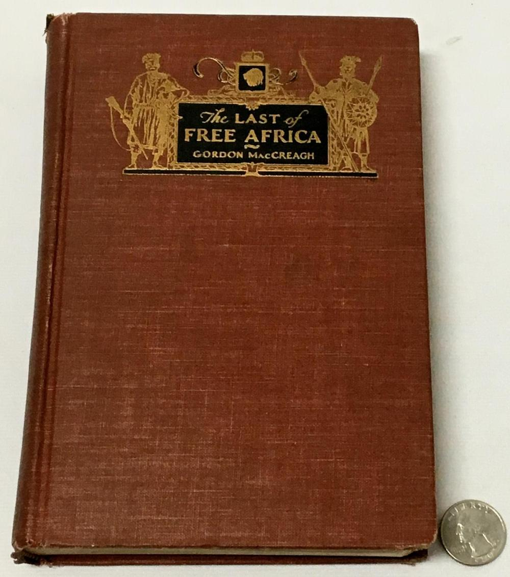 1935 The Last Of Free Africa by Gordon MacCreagh