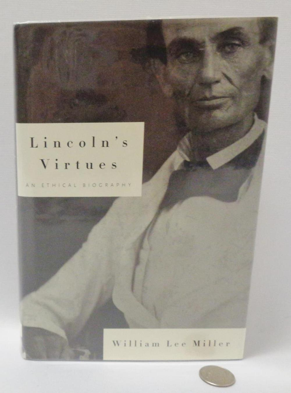 2002 Lincoln's Virtues: An Ethical Biography by William Lee Miller w/ Dust Jacket