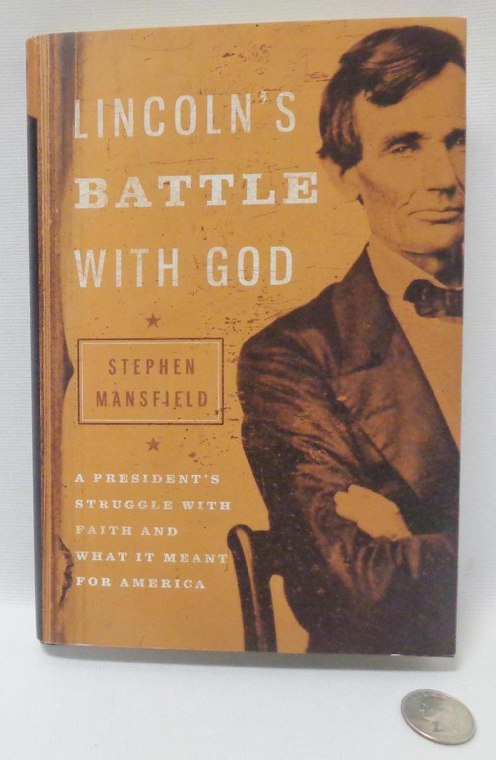 2012 Lincoln's Battle with God: A President's Struggle by Stephen Mansfield w/ Dust Jacket