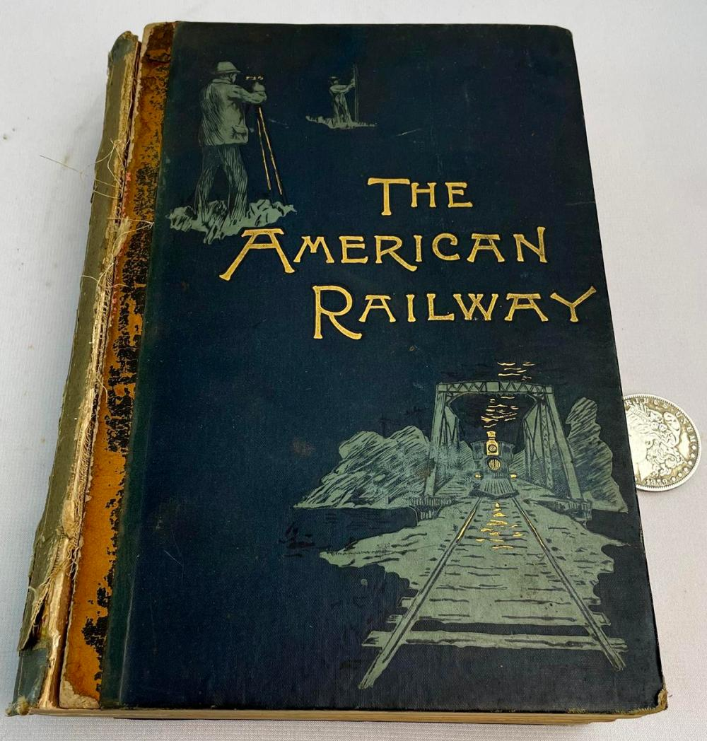 1889 The American Railway: It's Construction, Development, Management, & Appliances by Thomas M. Cooley Illustrated FIRST EDITION