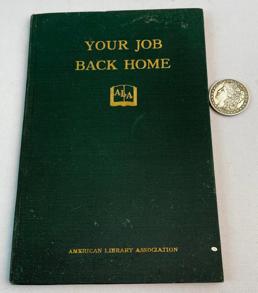 SIGNED 1919 Your Job Back Home: A Book For Men Leaving the Service FIRST EDITION