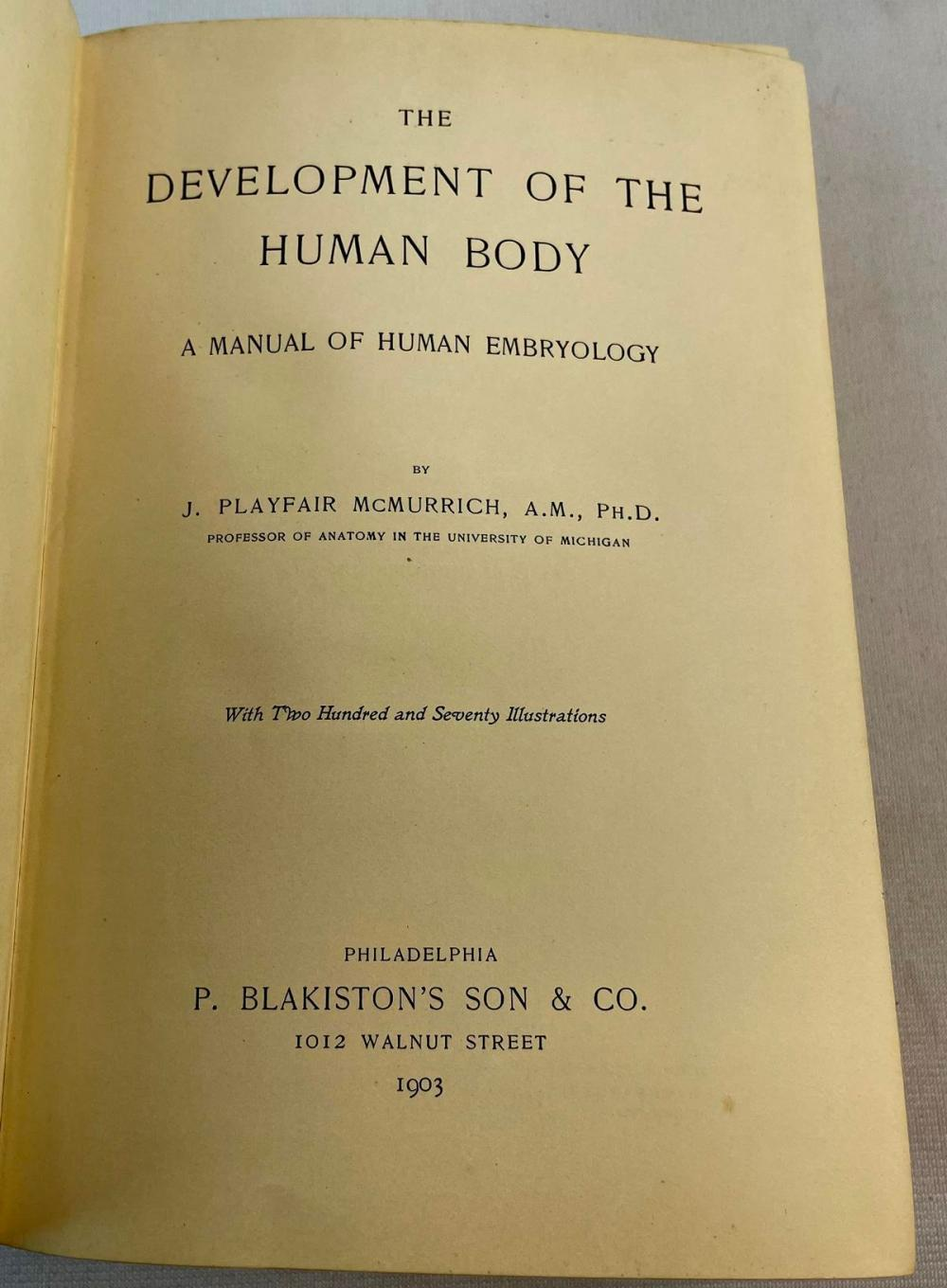 1903 The Development of the Human Body by J. Playfair McMurrich, Ph. D. Illustrated FIRST EDITION
