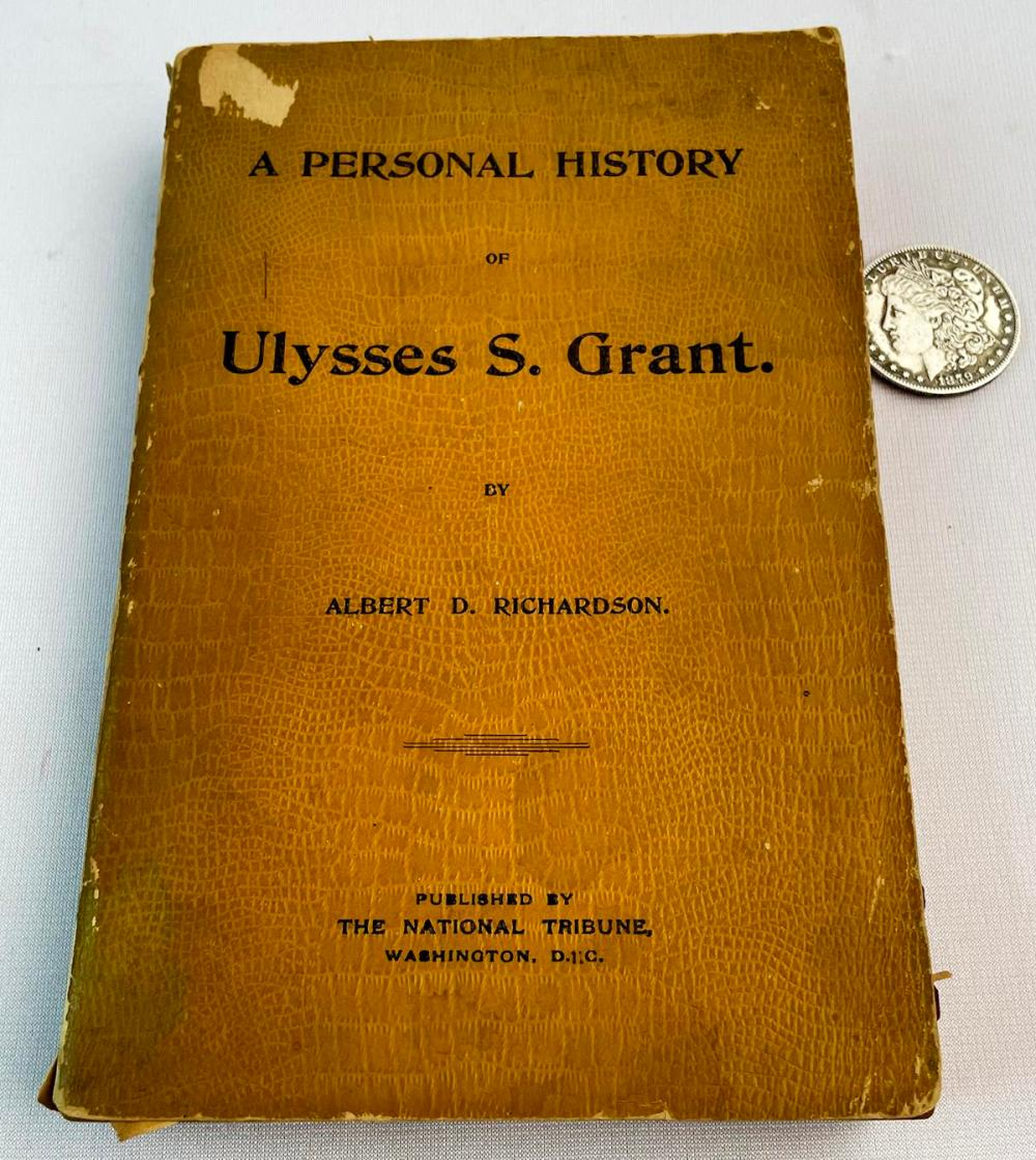 1898 A Personal History of Ulysses S. Grant by Albert D. Richardson ILLUSTRATED
