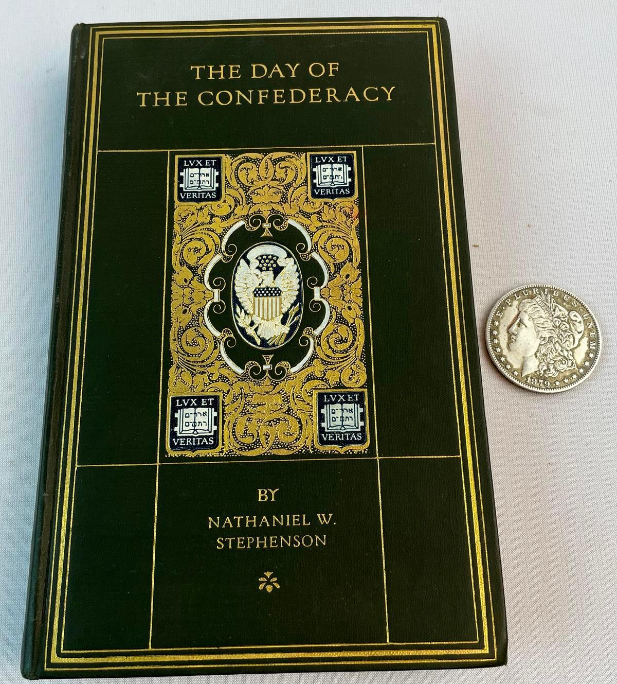 1920 The Day of the Confederacy: A chronical of the Embattled South Volume 30 by Nathaniel W. Stephenson ILLUSTRATED
