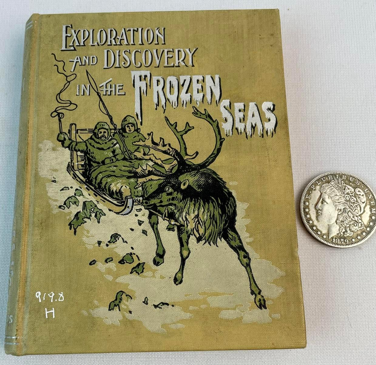 1896 The Story of Exploration and Adventure in The Frozen Seas by Prescott Holmes ILLUSTRATED