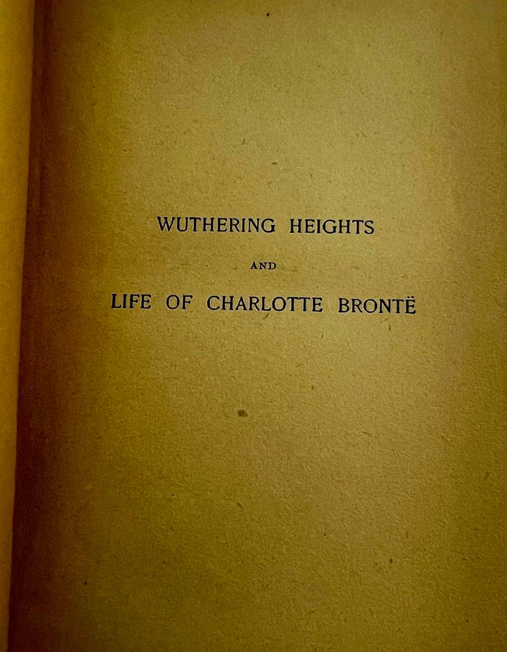 1891 Wuthering Heights and The Life of Charlotte Bronte by Emily Bronte
