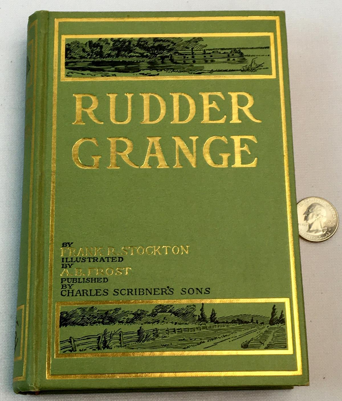 1885 Rudder Grange by Frank R. Stockton Illustrated by A.B. Frost