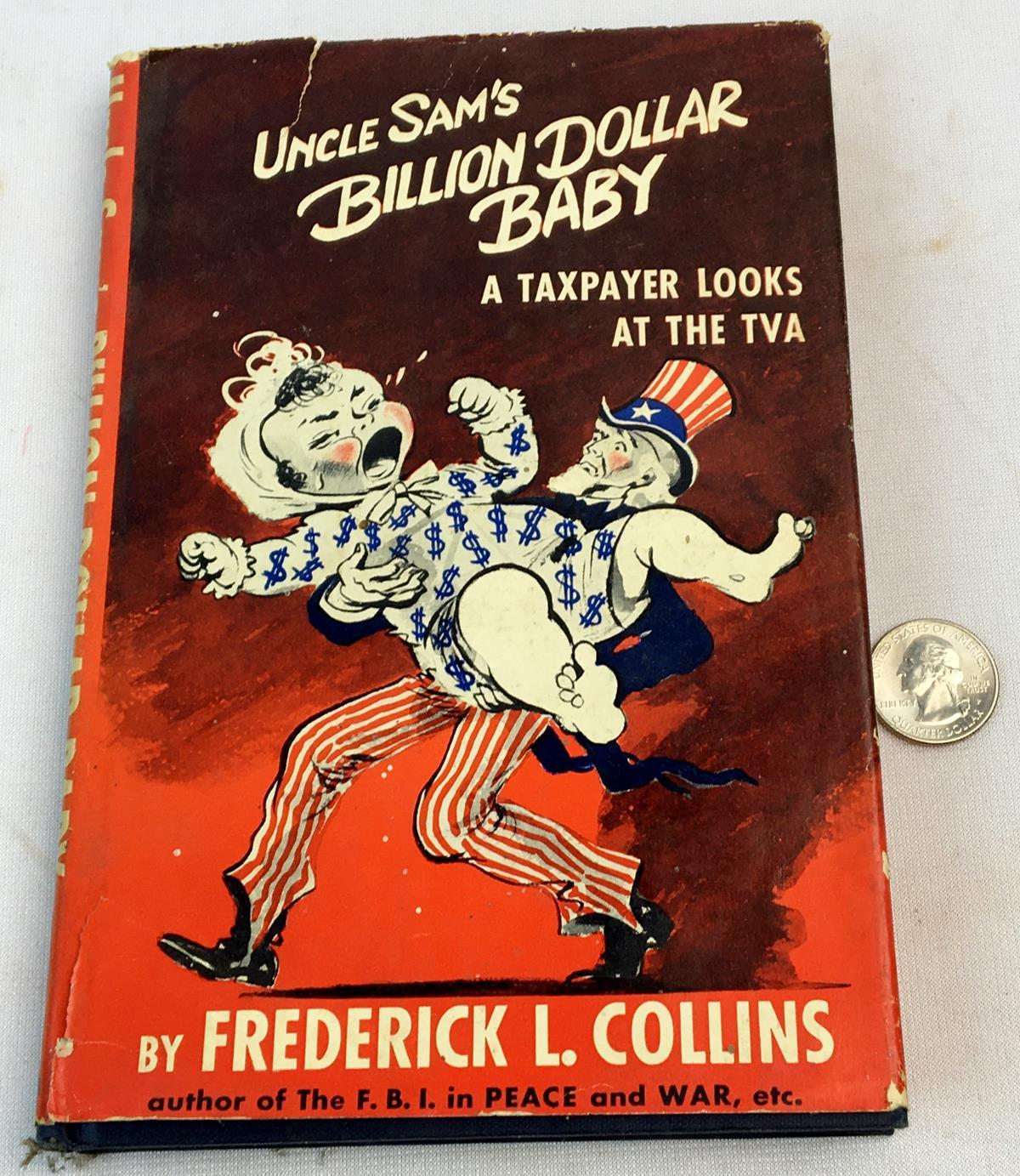 1945 Uncle Sam's Billion Dollar Baby: A Taxpayer Looks at The TVA by Frederick L. Collins w/ DJ FIRST EDITION