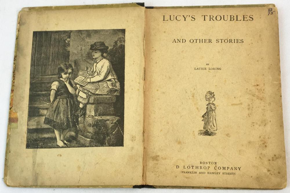 Lucy's Troubles and Other Stories by Laurie Loring c.1870 ILLUSTRATED