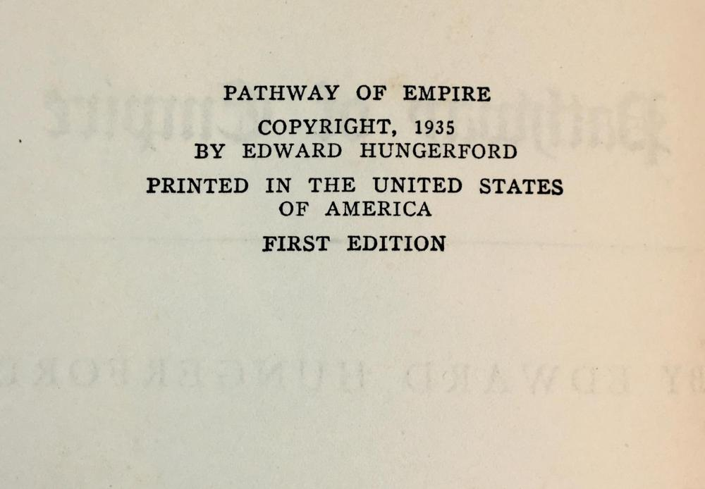 1935 Pathway of Empire by Edward Hungerford Illustrated FIRST EDITION