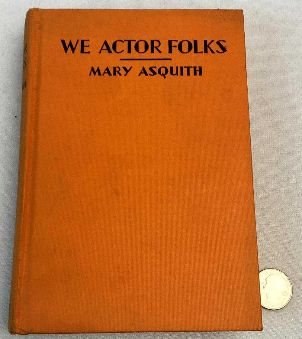1931 We Actor Folks: The Story of an Ugly Actress by Mary Asquith FIRST EDITION