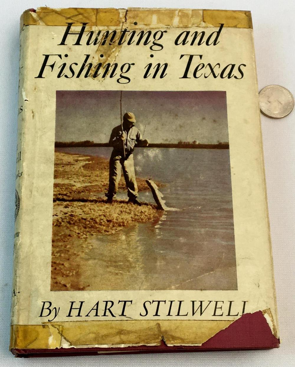 1946 Hunting and Fishing in Texas by Hart Stilwell w/ Dust Jacket Illustrated FIRST EDITION