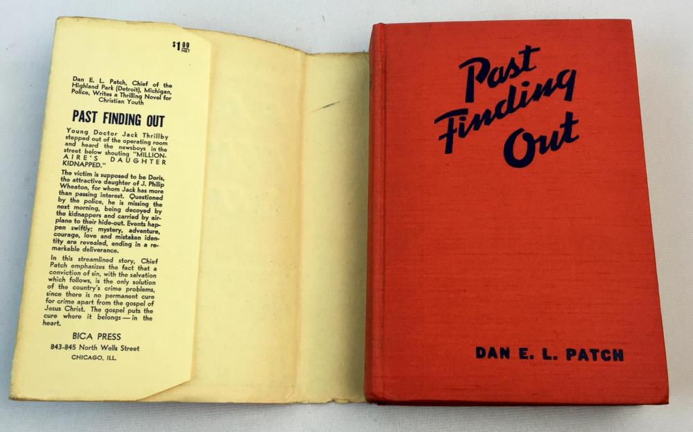1939 Past Finding Out by Dan E.L. Patch (Chief of Police) w/ Dust Jacket FIRST EDITION