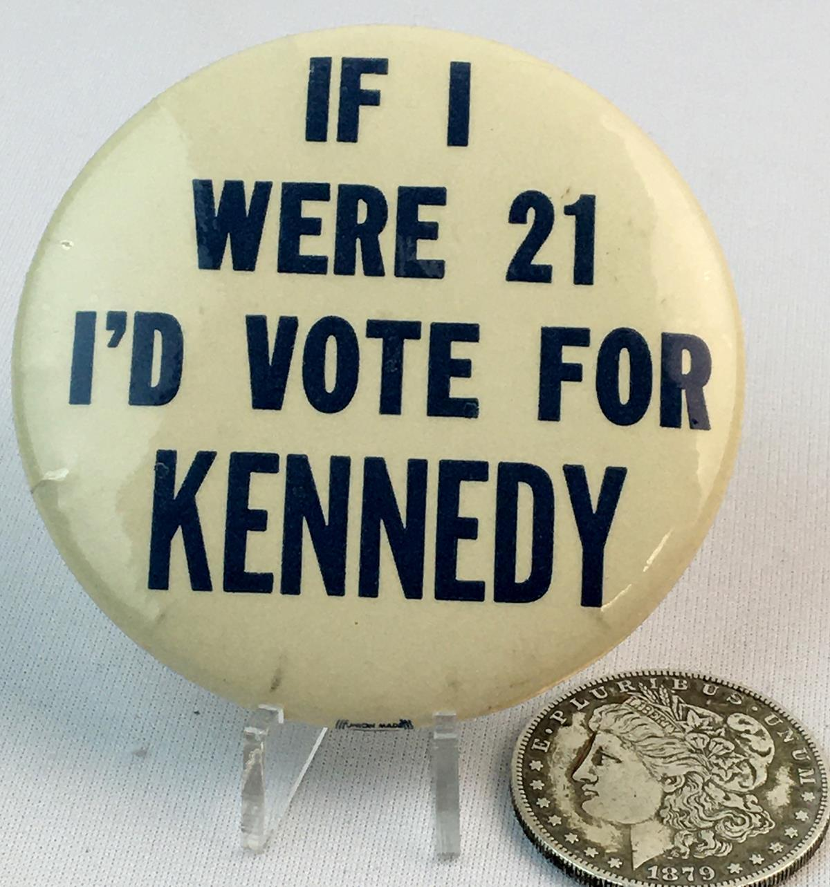 Vintage 1960 If I Were 21 I'D Vote For Kennedy Pinback Celluloid Button