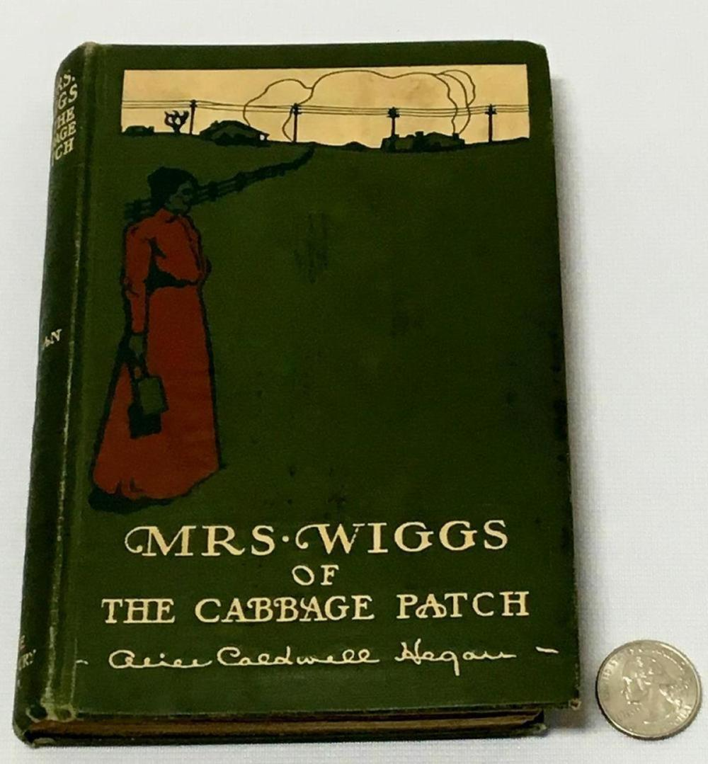 1901 Mrs. Wiggs of The Cabbage Patch by Alice Caldwell Hegan FIRST EDITION