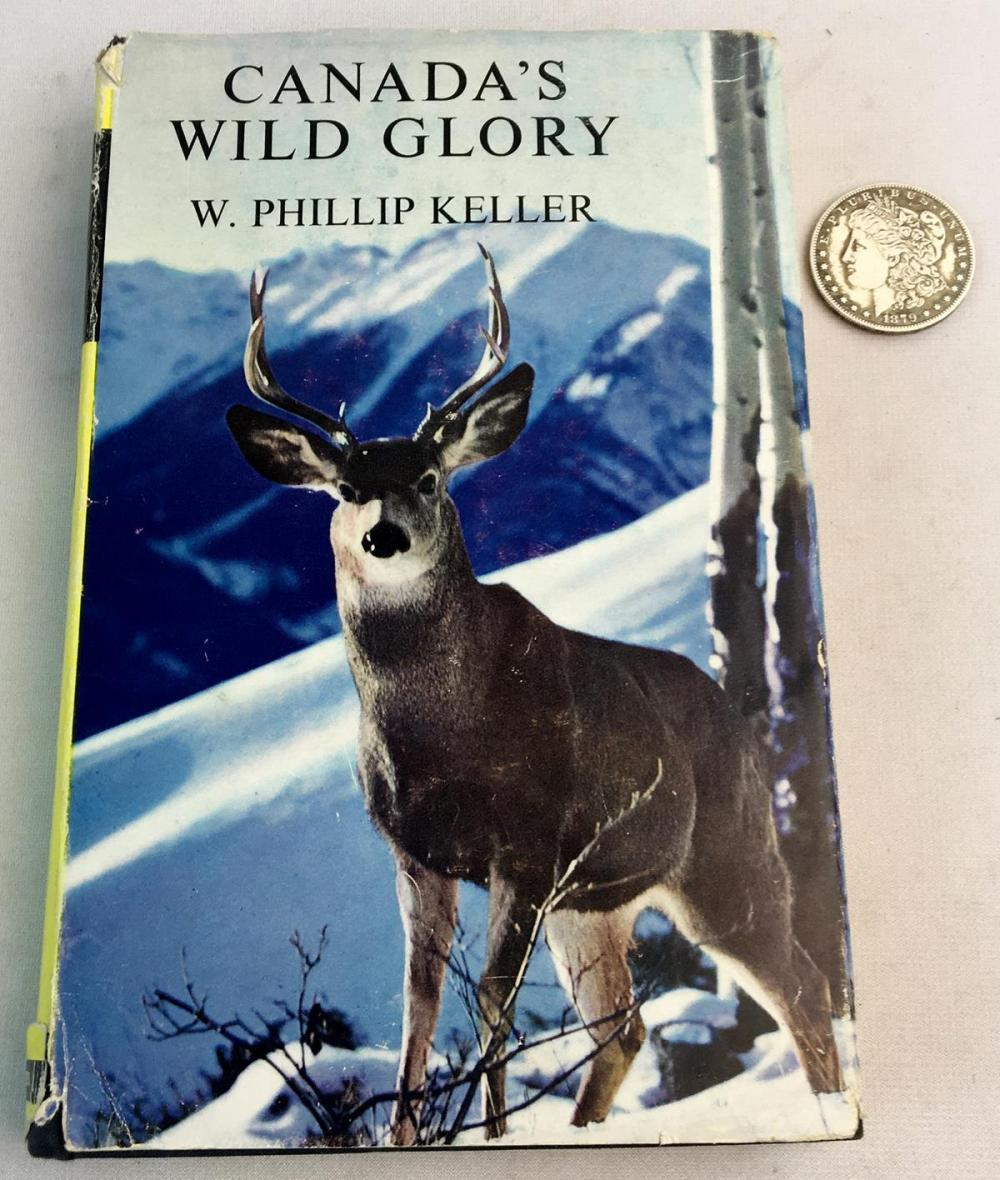 1961 Canada's Wild Glory by W. Phillip Keller w/ Dust Jacket Illustrated FIRST EDITION