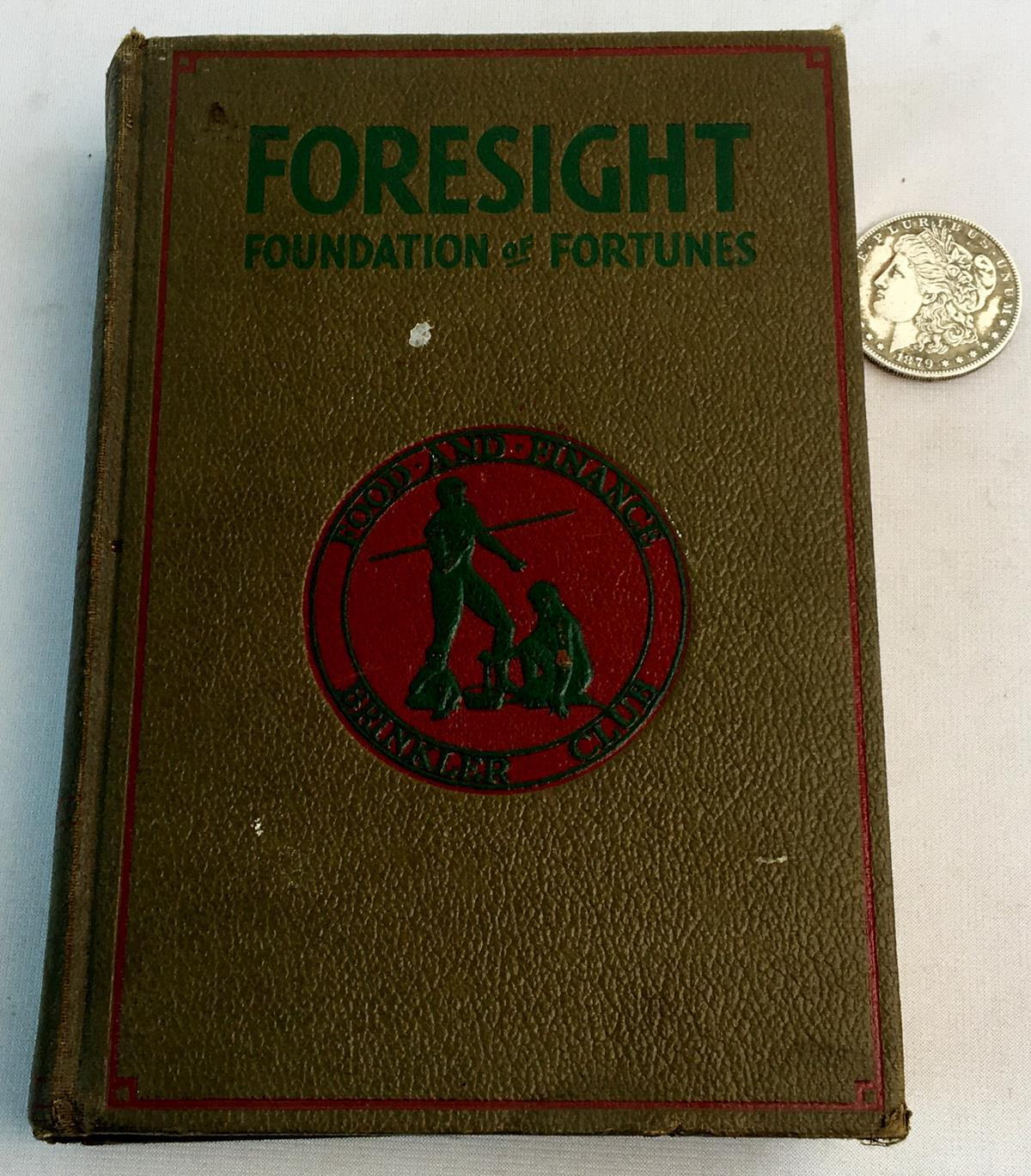 1932 Foresight Foundation of Fortunes by G. H. Brinkler Illustrated FIRST EDITION