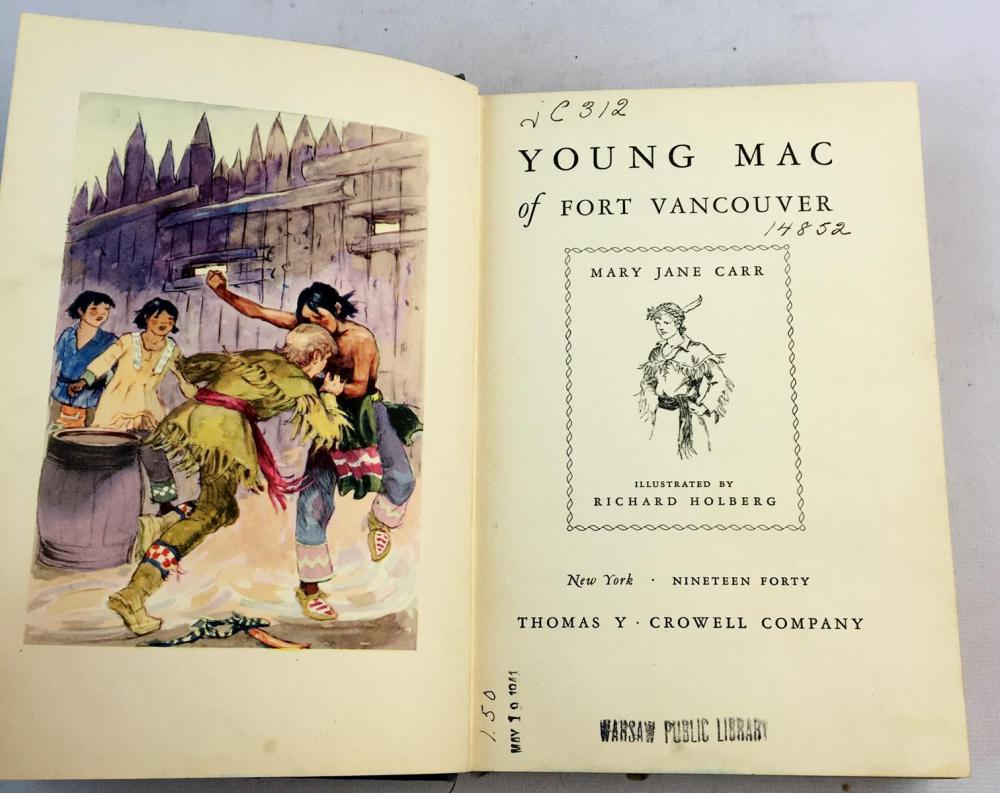 1940 Young Mac of Fort Vancouver by Mary Jane Carr Illustrated FIRST EDITION