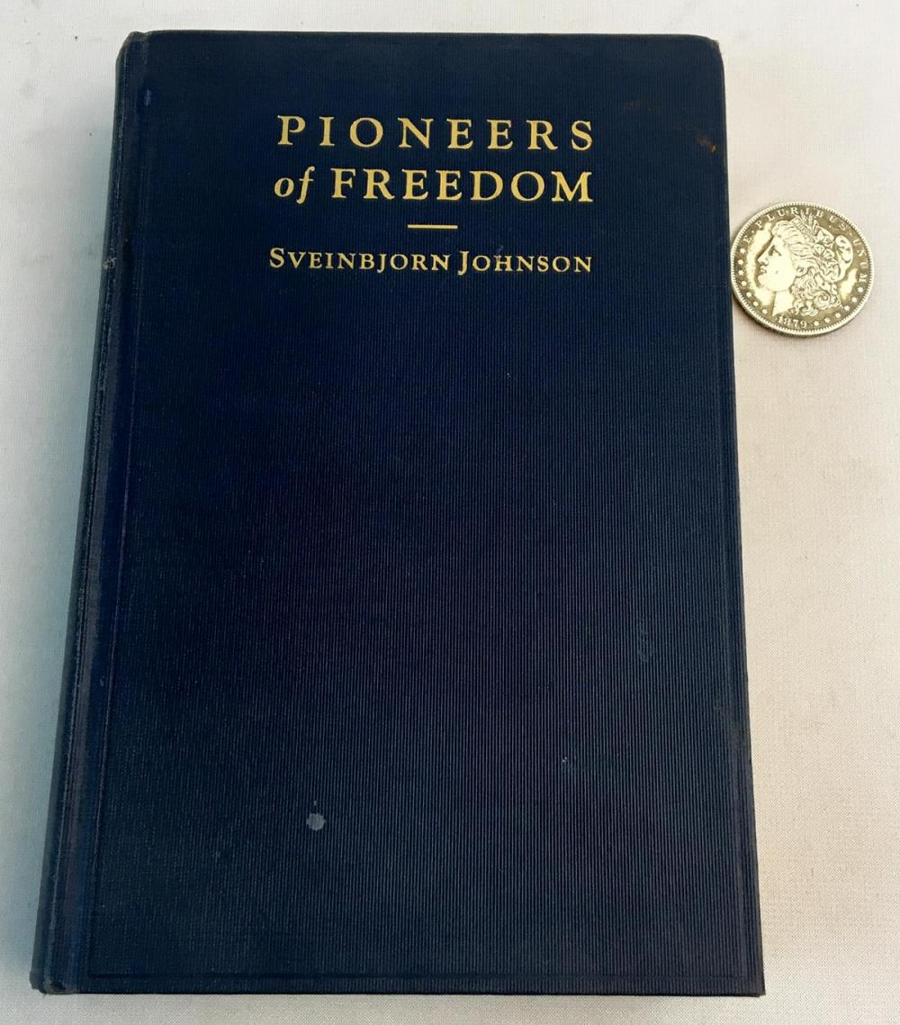 1930 Pioneers of Freedom by Sveinbjorn Johnson Photo Illustrated FIRST EDITION