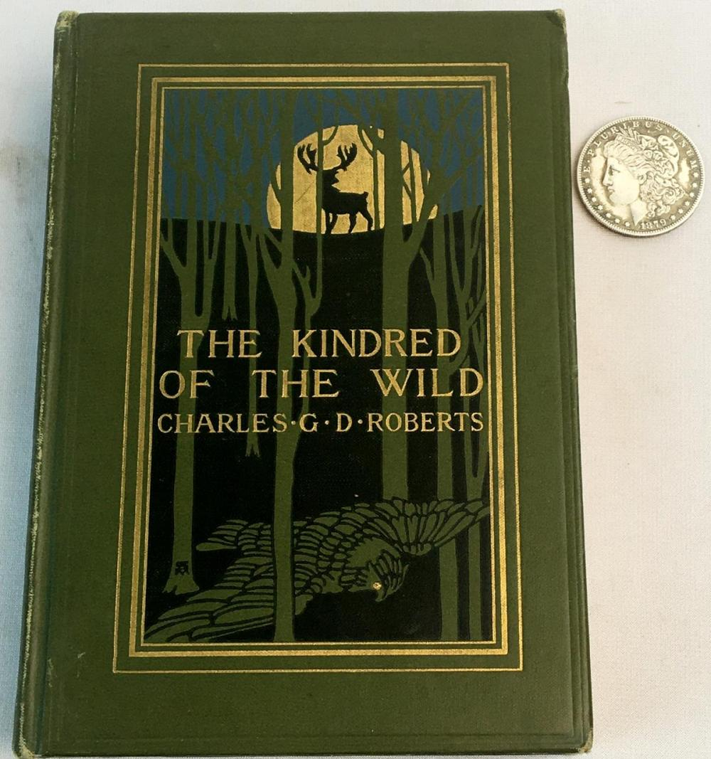 1922 The Kindred of the Wild: A Book of Animal Life by Charles G. D. Roberts ILLUSTRATED