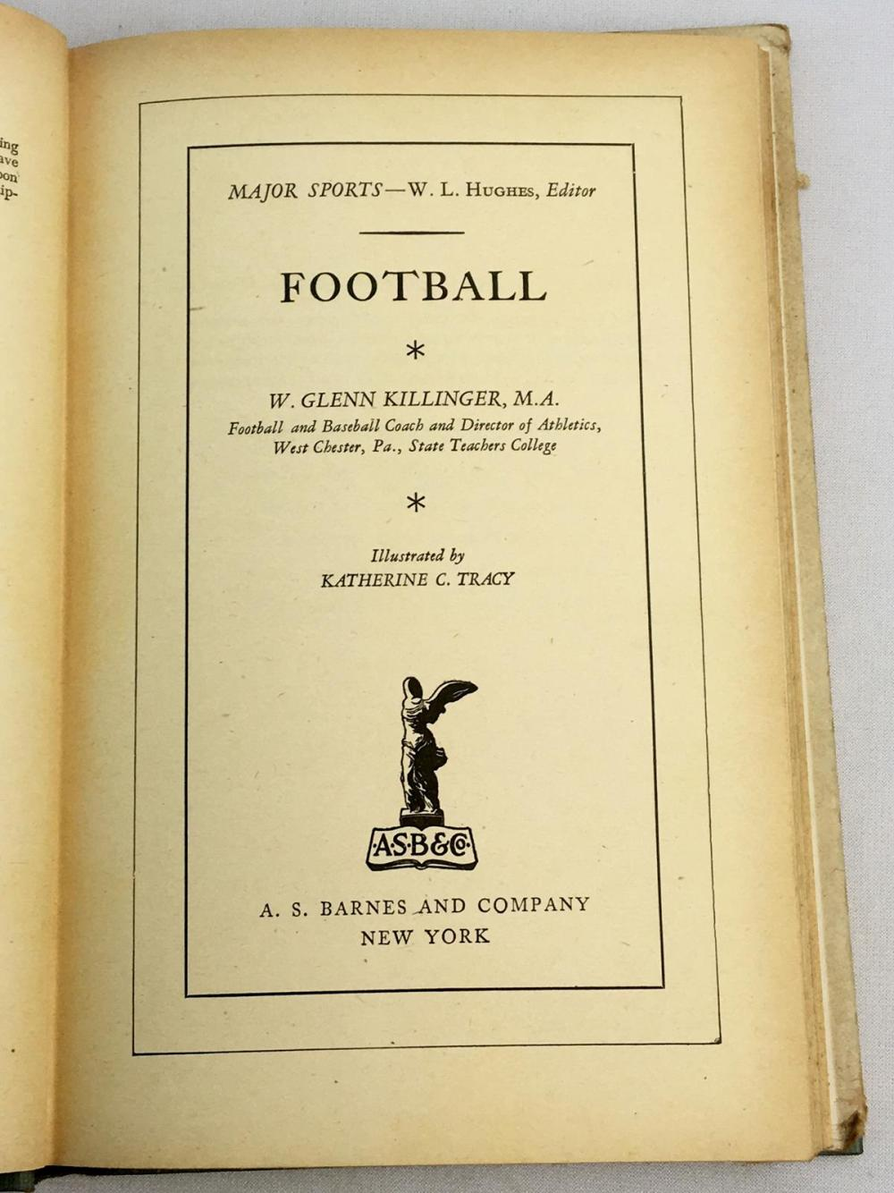 1946 Football by W. Glenn Killinger w/ Dust Jacket PHOTO ILLUSTRATED