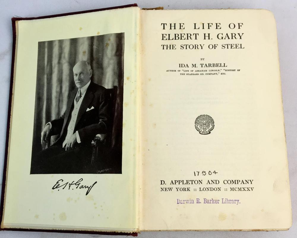 1925 The Life of Elbert H. Gary: The Story of Steel by Ida M. Tarbell Photo Illustrated FIRST EDITION