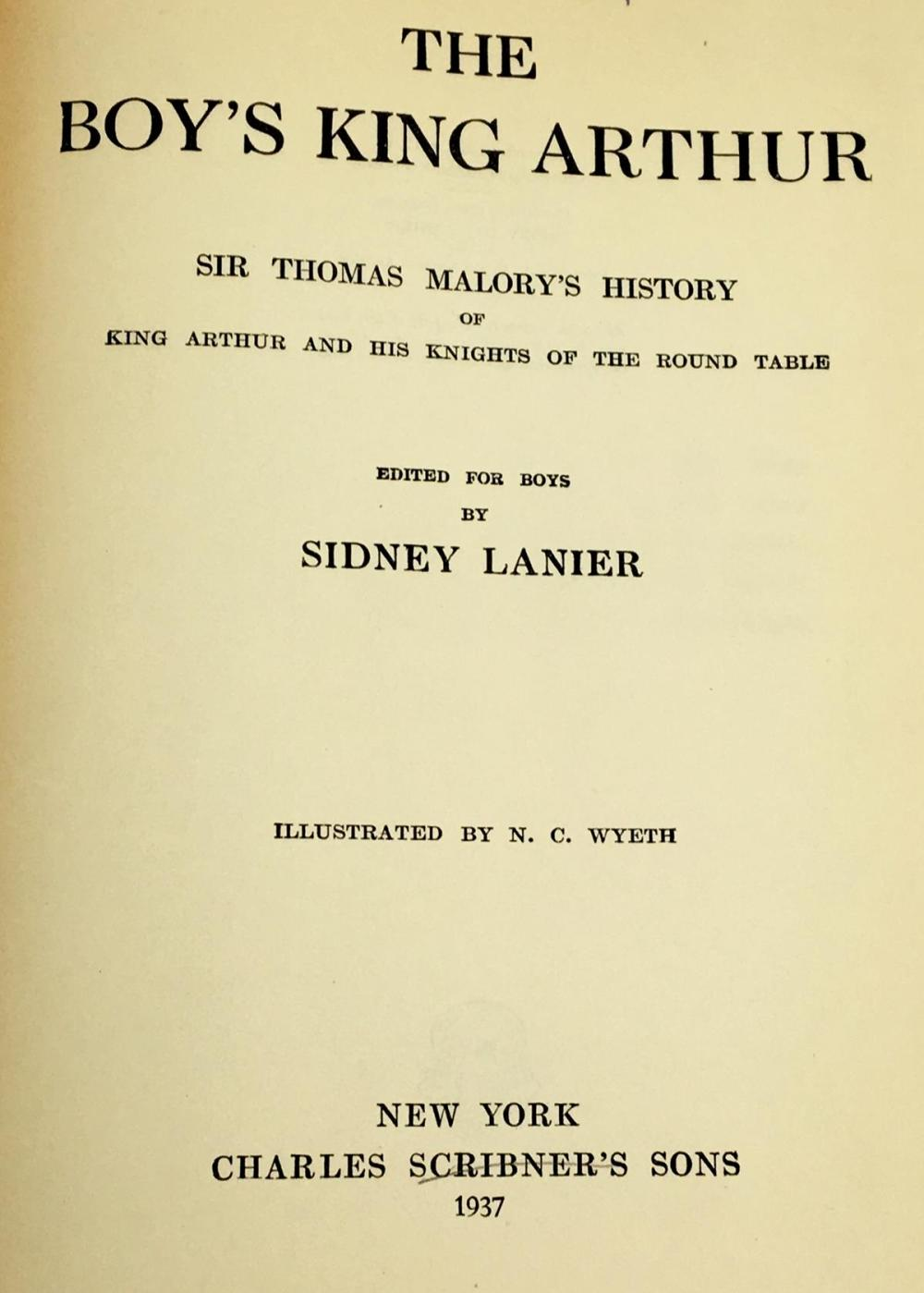 1937 The Boy's King Arthur: Sir Thomas Malory's History by Sidney Lanier ILLUSTRATED by N.C. Wyeth